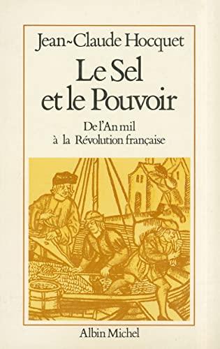 9782226022004: Le Sel et le Pouvoir : De l'An mil à la Révolution française