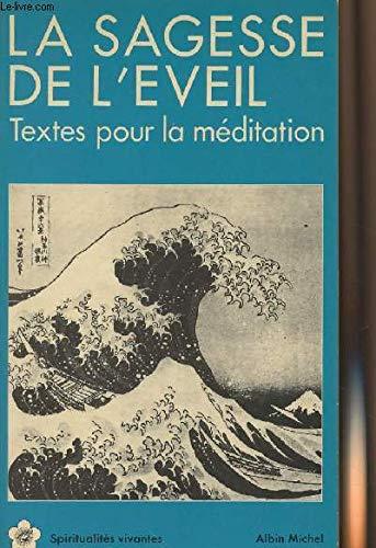 La Sagesse de l'éveil : Textes pour la méditaition