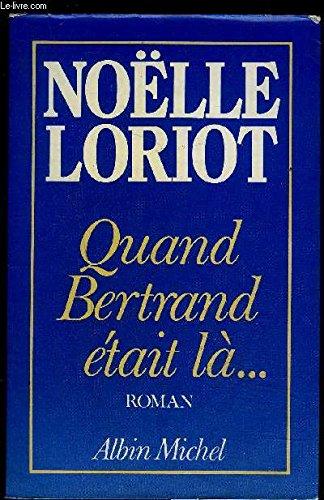 9782226022752: Quand Bertrand était là--: Roman (French Edition)
