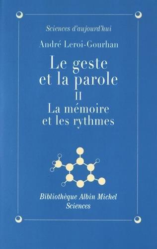 Geste Et La Parole - Tome 2: Leroi-Gourhan, Andre