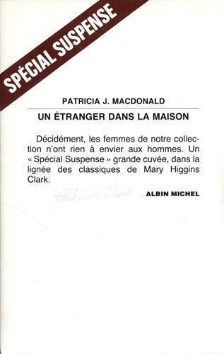 Etranger Dans La Maison (Un) (Collections Litterature) (French Edition) (222602350X) by Patricia MacDonald