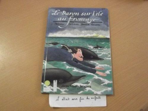 Le Baron sur l'ile au fromage (Les nouvelles aventures de Baron Munchhausen): Adrian Mitchell