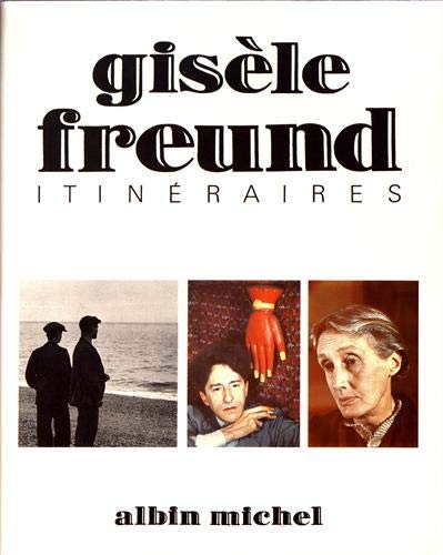 Itineraires (Photos) (French Edition) (2226024719) by Freund, Gisele