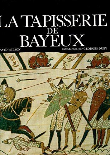 LA TAPISSERIE DE BAYEUX: WILSON, DAVID