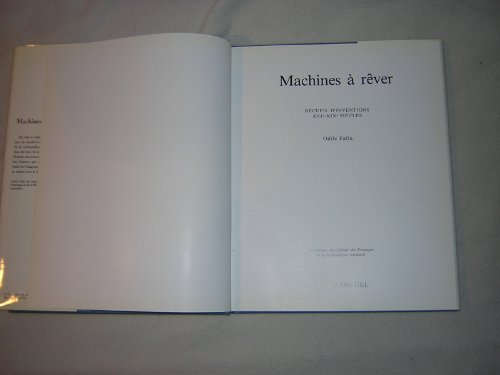 9782226025111: Machines a rever: Recueil d'inventions XVIe-XIXe siecles (Les Albums du Cabinet des estampes de la Bibliotheque nationale) (French Edition)