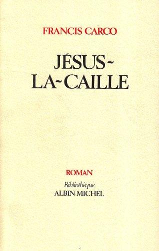 9782226025128: Jesus-La-Caille (Romans, Nouvelles, Recits (Domaine Francais)) (French Edition)