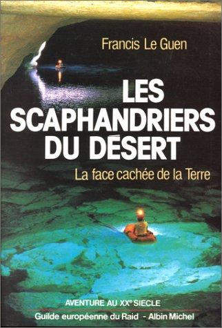 9782226025906: Les Scaphandriers du désert : La Face cachée de la Terre