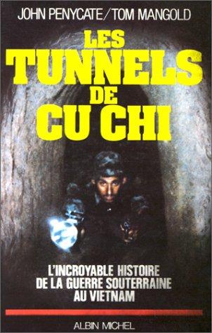 9782226025944: Les Tunnels de Cu Chi - L'incroyable histoire de la guerre souterraine au Vietnam.
