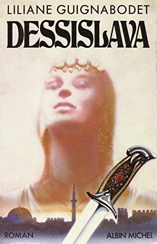 Dessislava (Romans, Nouvelles, Recits (Domaine Francais)) (French Edition): Guignabodet, Liliane