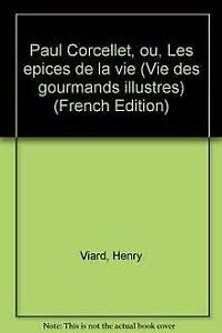 9782226026774: Paul Corcellet, ou, Les épices de la vie (Vie des gourmands illustres) (French Edition)