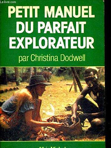 9782226027665: Petit manuel du parfait explorateur