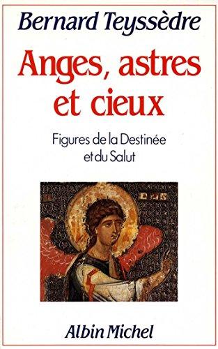 9782226027955: Anges, astres et cieux: Figures de la destinée et du salut (French Edition)