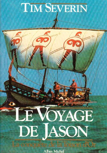 Voyage de Jason (Le) (Voyages - Reportages - Expeditions - Sports) (French Edition) (2226028471) by Severin, Tim