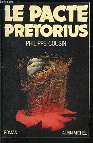 Le pacte Pretorius: Roman (French Edition): Cousin, Philippe