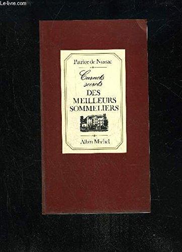 Carnets secrets des meilleurs sommeliers [Feb 21, 1992] Nussac, Patrice de: Patrice de Nussac