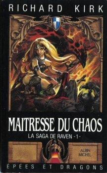 9782226032256: La Saga de Raven, Tome 1 : Maîtresse du chaos (Epees et Dragon)