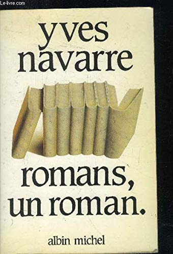 Romans, Un Roman (Romans, Nouvelles, Recits (Domaine: Yves Navarre