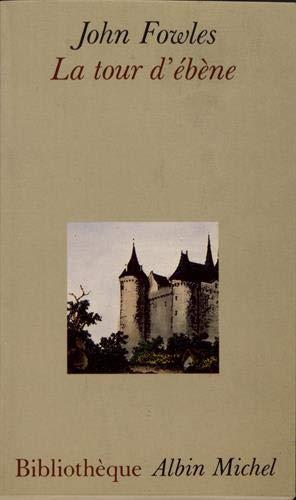 La Tour d'ébène (Bibliothèque Albin Michel): John Fowles