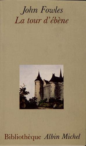 Tour D'Ebene (La) (Collections Litterature) (French Edition) (9782226033260) by John Fowles