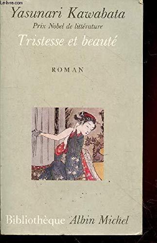 Tristesse et beauté (Bibliothèque Albin Michel): Yasunari Kawabata
