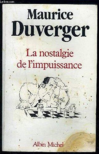 La nostalgie de limpuissance: Duverger, Maurice