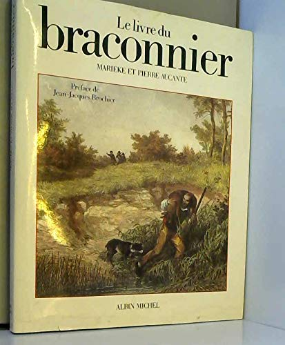 9782226034946: Le Livre du braconnier