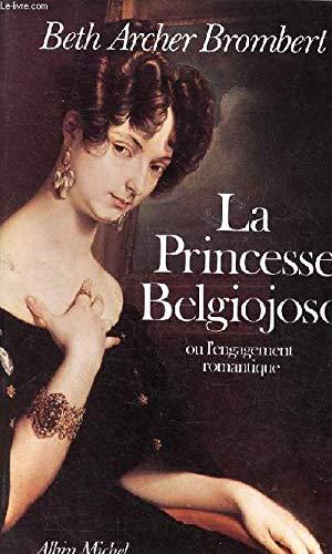 La princesse Belgiojoso, ou, Lengagement romantique: Brombert, Beth Archer