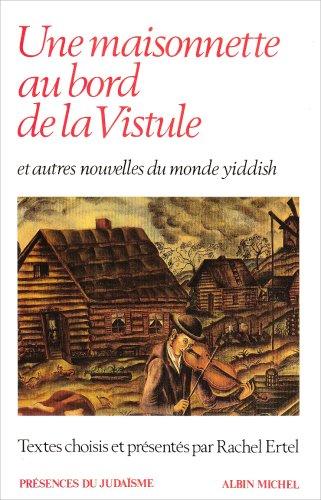 9782226035165: Une maisonnette au bord de la Vistule et autres nouvelles du monde yiddish