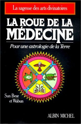 9782226035271: La Roue de la m�decine : Pour une astrologie de la Terre