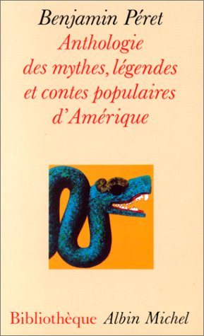 9782226035363: Anthologie des mythes, l�gendes et contes populaires d'Am�rique