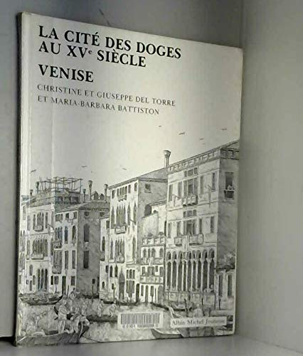 La Cite Des Doges Au Xve Siecle Venise [French Text]: Christine; Del Torre, Giuseppe