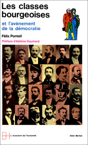9782226036063: Les Classes bourgeoises et l'avenement de la democratie 1815-1914