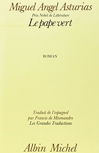 Pape Vert (Le) (Collections Litterature) (French Edition) (2226036083) by Miguel Asturias