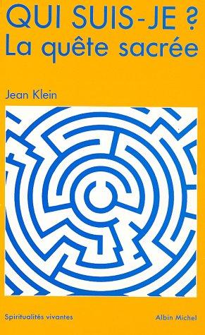 Qui suis-je ? La quête sacrée (French Edition) (9782226036650) by Jean Klein