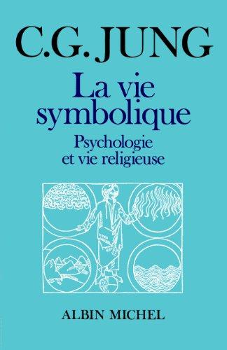 La vie symbolique: Jung, Carl Gustav