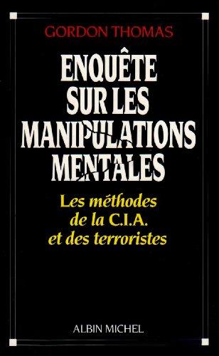 Enquete Sur Les Manipulations Mentales (Documents Societe) (French Edition) (2226037802) by Gordon Thomas