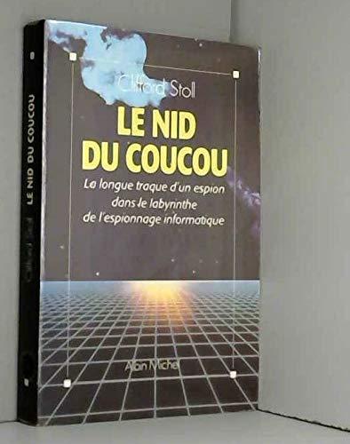 Le Nid de coucou. La longue traque d'un espion dans le labyrinthe de l'espionnage informatique (2226037810) by Clifford Stoll