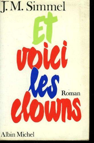 Et voici les clowns: Mario Simmel Johannes