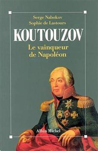 KOUTOUZOV LE VAINQUEUR DE NAPOLEON: NABOKOV SERGE. SOPHIE