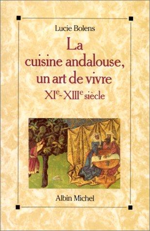 9782226041005: La cuisine andalouse, un art de vivre - XIe-XIIIe siècle