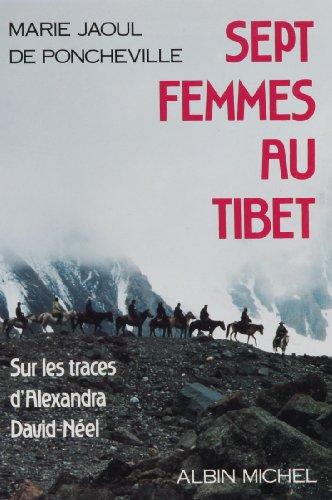 9782226041067: Sept femmes au Tibet, sur les traces d'Alexandra David-Néel