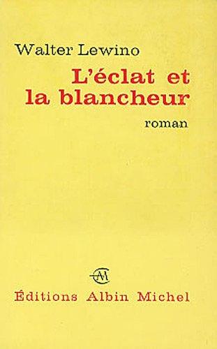 9782226042088: Eclat Et La Blancheur (L') (Romans, Nouvelles, Recits (Domaine Francais)) (French Edition)