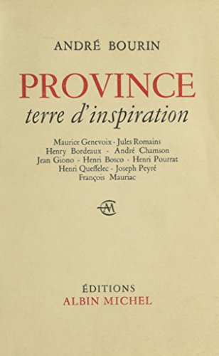 Province, terre d'inspiration. Maurice genevoix. Jules Romain: Bourin,André.