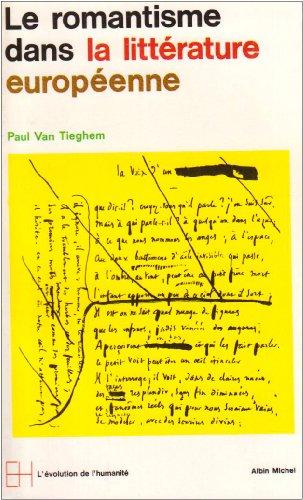 Littérature Romantique le romantisme dans la litterature europeenne tieghem paul van - abebooks