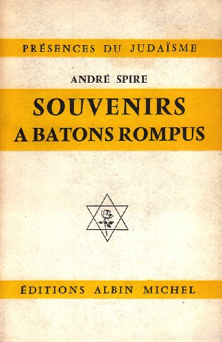 Souvenirs à bâtons rompus: André Spire
