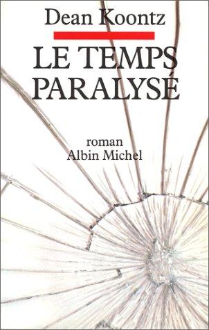 Le Temps paralys?: Koontz, Dean R.