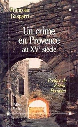 Un crime en Provence au XVe siècle. Préface de Régine Pernoud.: GASPARRI, ...