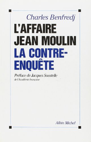 Affaire Jean Moulin (L') (Histoire) (French Edition): Benfredj, Charles