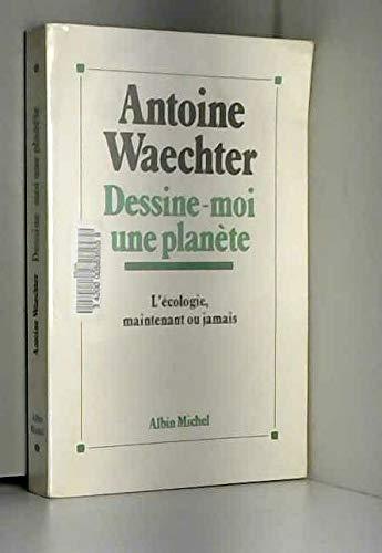 DESSINE-MOI UNE PLANETE: Waechter, Antoine