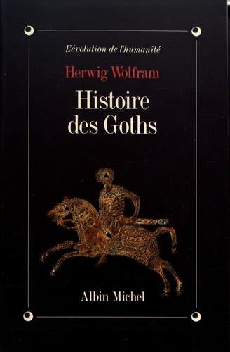 9782226049131: Histoire Des Goths (Collections Histoire) (French Edition)